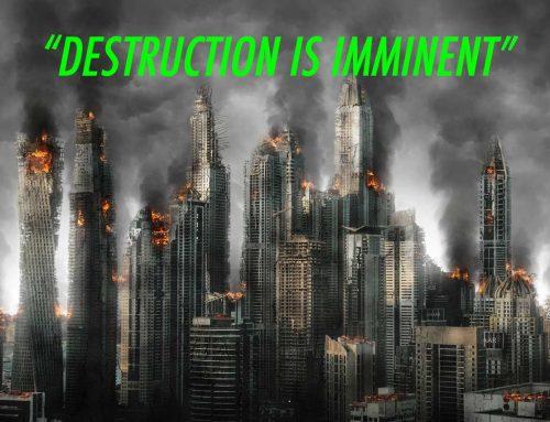 Destruction Is Imminent
