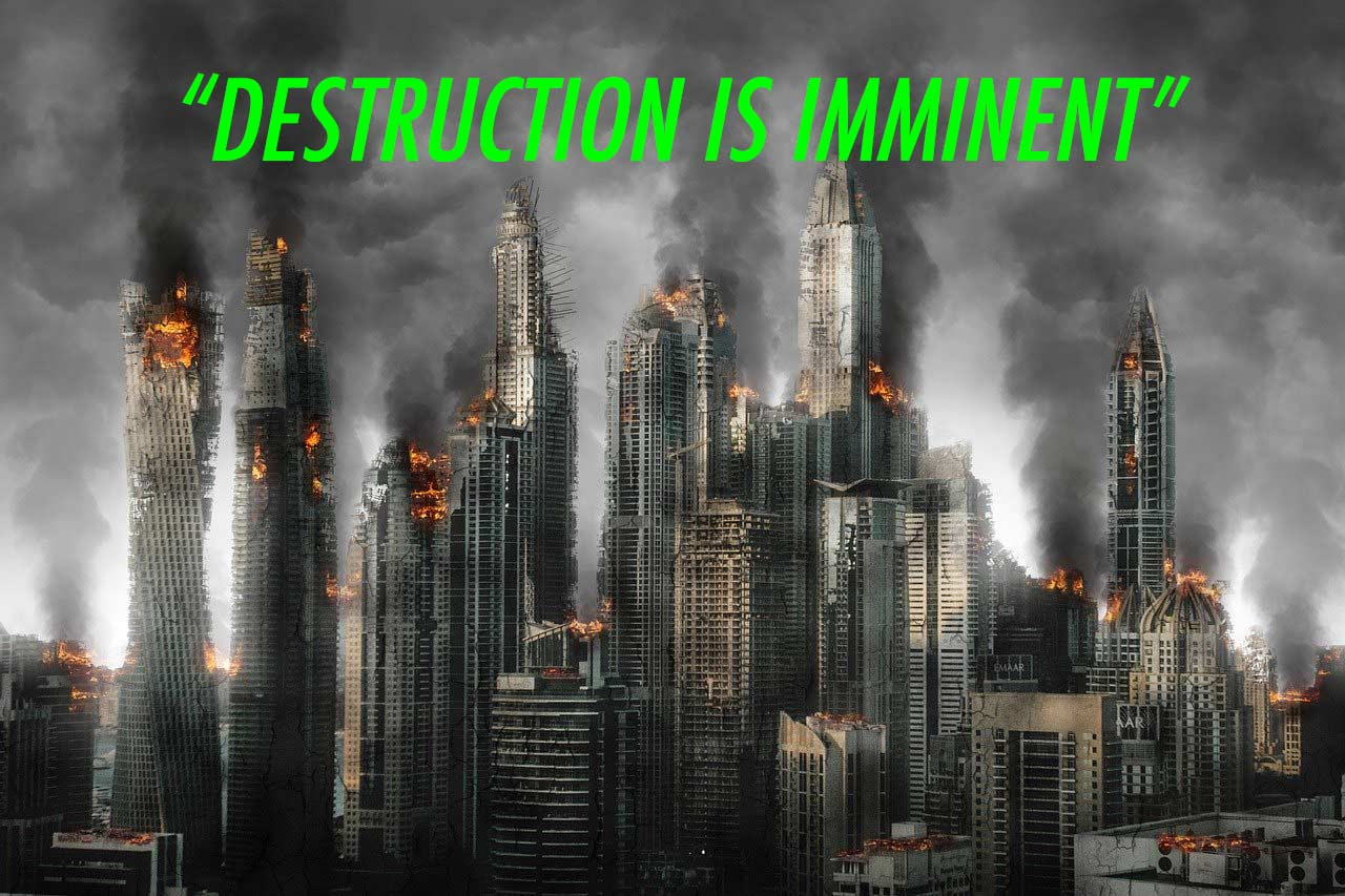 Destruction is Imminent