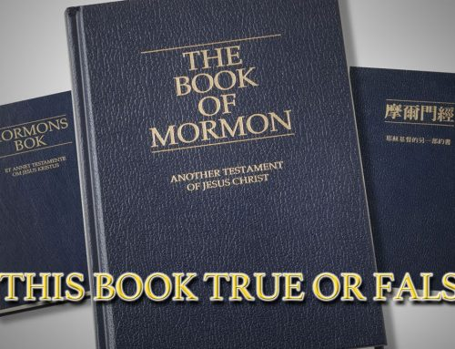 Is the Book of Mormon True or False?